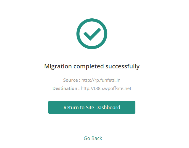 The BlogVault dashboard will notify you once the migration process is complete