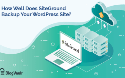 How Well Does SiteGround Backup Your WordPress Site?
