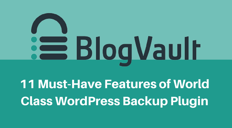 11 Features of World Class WordPress Backup Plugin
