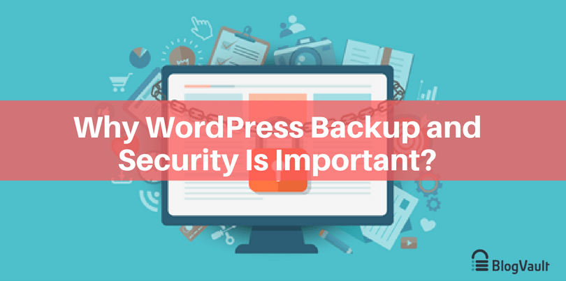 Why-WordPress-Backup-and-Security-is-Important