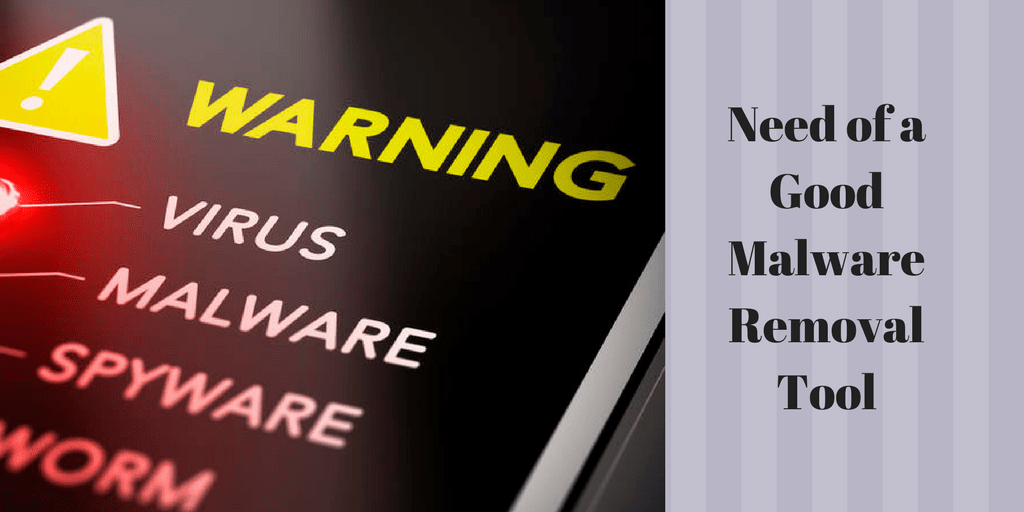 Need of a Good Malware Removal Tool