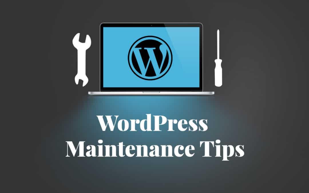 wordpress maintenance tasks and tips