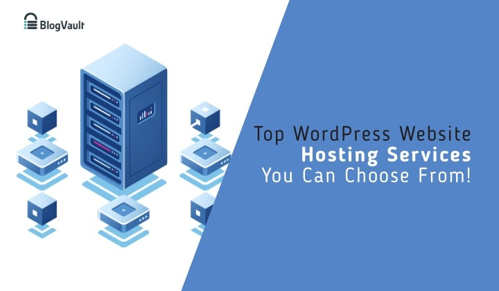 Top WordPress Website Hosting Services You Can Choose From