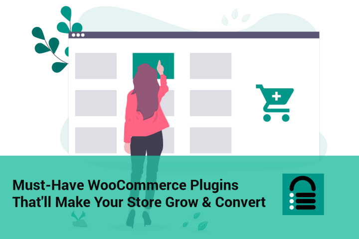 12 Must-Have WooCommerce Plugins That'll Make Your Store Grow & Convert