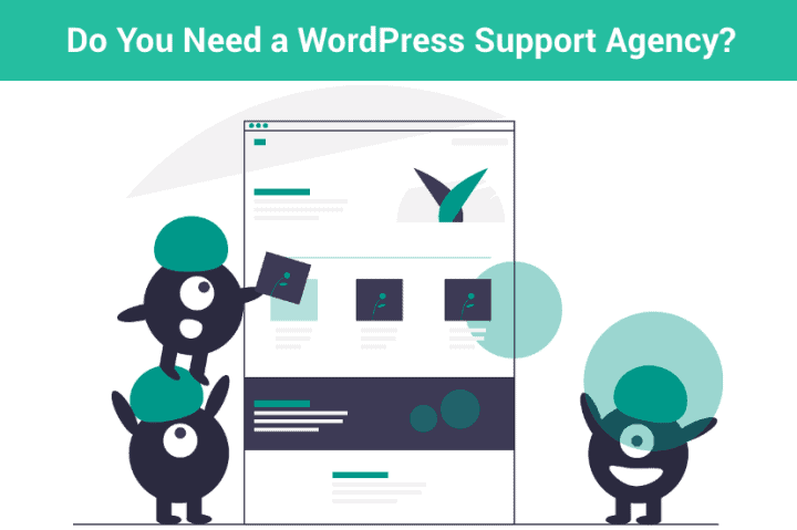 Do You Need a WordPress Support Agency