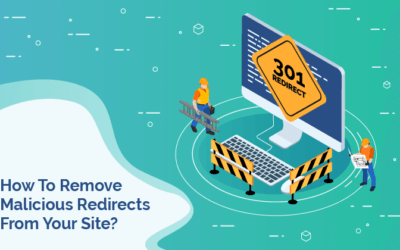 How To Remove Malicious Redirects From Your Site?