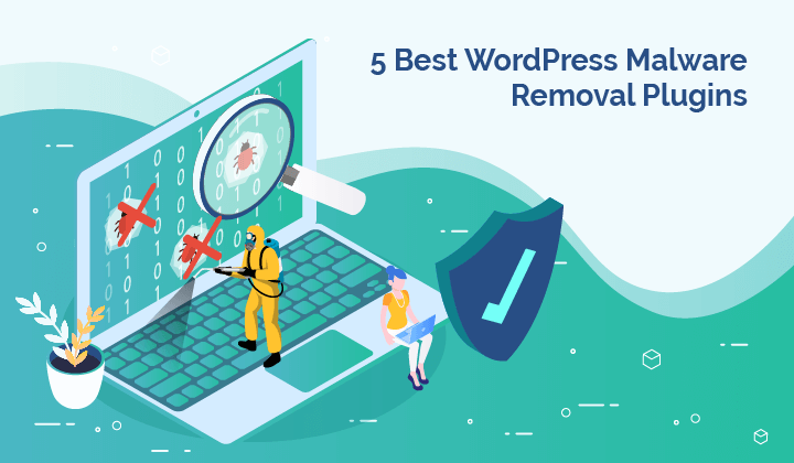 5 Most Effective WordPress Malware Removal Plugins (Updated Review)