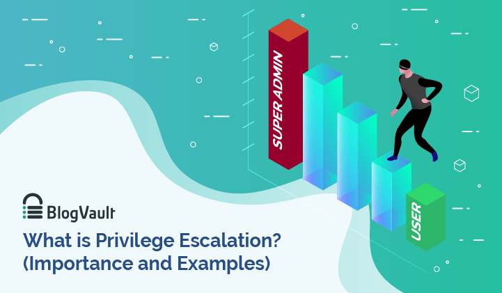 Privilege Escalation: What is it and Why is it so Important?