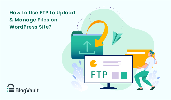 How to Use FTP to Upload & Manage Files on WordPress Site?
