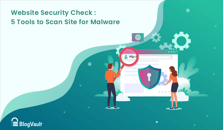 Website Security Check: 5 Tools to Scan Site for Malware