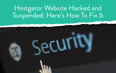 Hostgator Website Hacked and Suspended: Here's How To Fix It