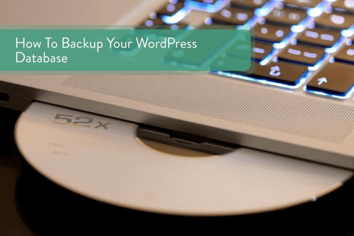 How To Backup Your WordPress Database