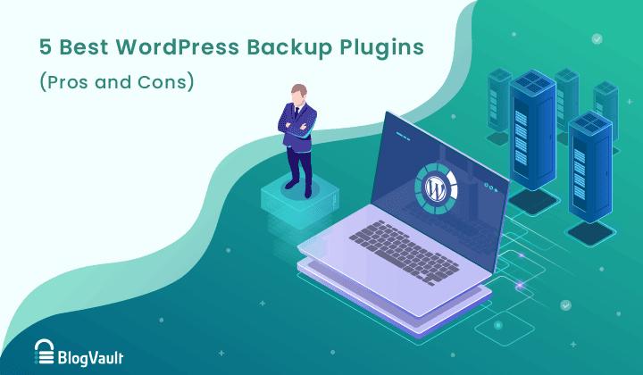 9 Best WordPress Backup Plugins in 2021