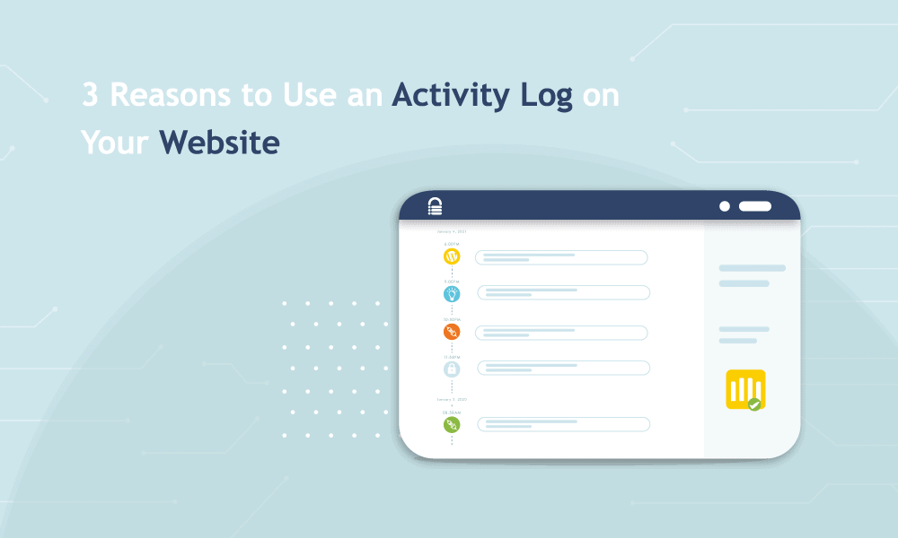 3 Reasons to Use an Activity Log on Your WordPress Website