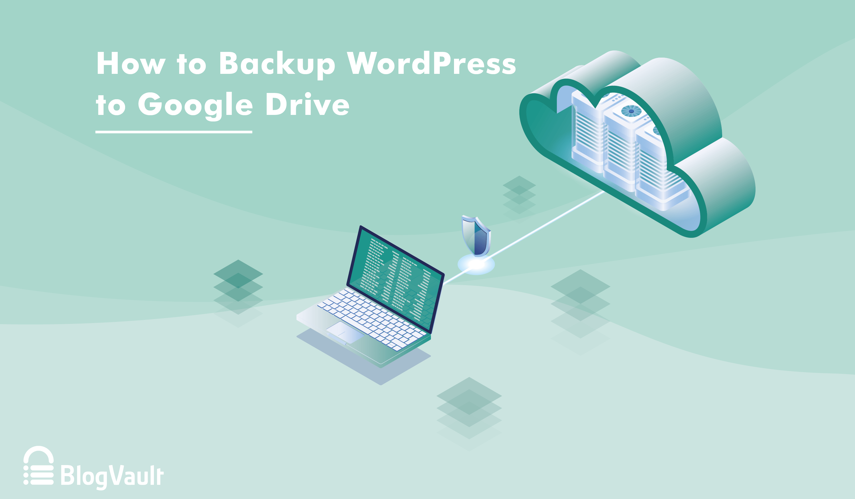 How to backup wordpress to google drive