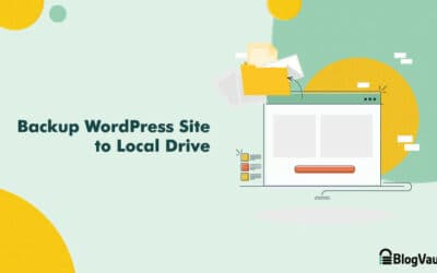 How to Backup WordPress site to Computer? (Using Plugin, Webhost and cPanel)