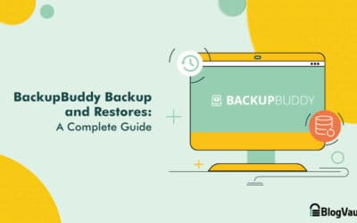 BackupBuddy Backup and Restore – A Complete Guide