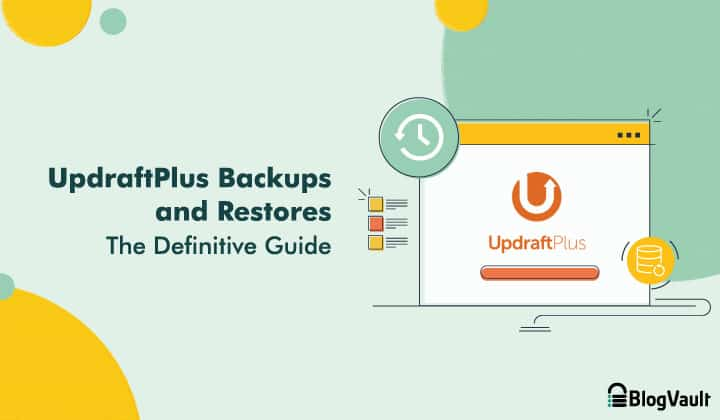 UpdraftPlus Backup and Restore – The Definitive Guide